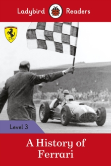 A History of Ferrari - Ladybird Readers Level 3, Paperback / softback Book
