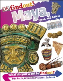 DKfindout! Maya, Incas, and Aztecs, PDF eBook