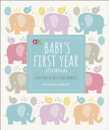 Baby's First Year Journal : A Keepsake of Milestone Moments, Hardback Book