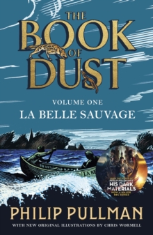 La Belle Sauvage: The Book of Dust Volume One, Paperback / softback Book