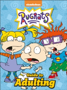 Nickelodeon Rugrats Guide To Adulting, Hardback Book