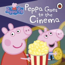 Peppa Pig: Peppa Goes to the Cinema, Board book Book