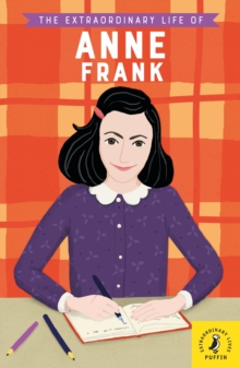 The Extraordinary Life of Anne Frank, Paperback / softback Book