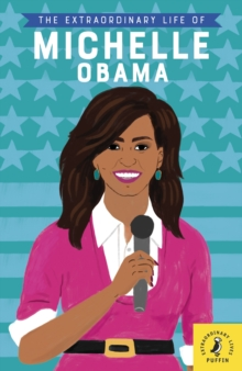 The Extraordinary Life of Michelle Obama, Paperback / softback Book