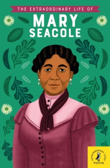The Extraordinary Life of Mary Seacole, Paperback / softback Book
