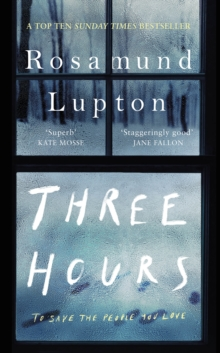 Three Hours : The Top Ten Sunday Times Bestseller, Hardback Book