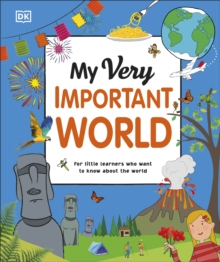 My Very Important World : For Little Learners who want to Know about the World, Hardback Book