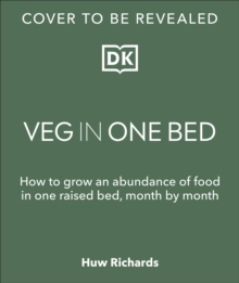 Veg in One Bed : How to Grow an Abundance of Food in One Raised Bed, Month by Month, Hardback Book