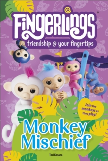 Fingerlings Monkey Mischief, Hardback Book