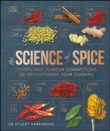 The Science of Spice : Understand Flavour Connections and Revolutionize your Cooking, PDF eBook