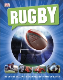 Rugby : Be on the Ball with the Greatest Game on Earth, Hardback Book