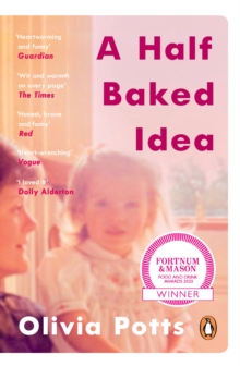 A Half Baked Idea : Winner of the Fortnum & Mason's Debut Food Book Award, Paperback / softback Book