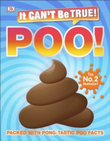 It Can't Be True! Poo! : Packed with pong-tastic poo facts, Hardback Book
