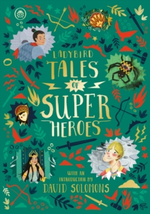 Ladybird Tales of Super Heroes : With an introduction by David Solomons, Hardback Book