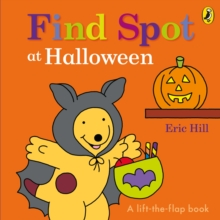 Find Spot at Halloween : A Lift-the-Flap Story, Board book Book