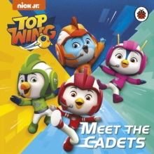 Top Wing: Meet the Cadets, Board book Book