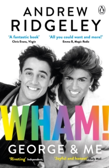 Wham! George & Me : The Sunday Times Bestseller, EPUB eBook