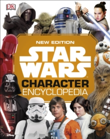 Star Wars Character Encyclopedia New Edition, Hardback Book