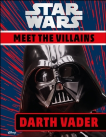 Star Wars Meet the Villains Darth Vader, Hardback Book