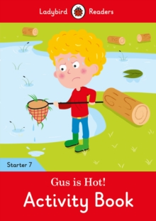 Gus is Hot! Activity Book - Ladybird Readers Starter Level 7, Paperback / softback Book