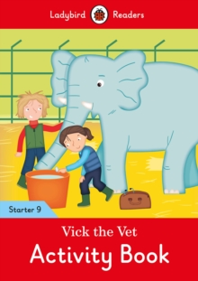Vick the Vet Activity Book - Ladybird Readers Starter Level 9, Paperback / softback Book