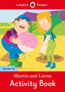 Martin and Lorna Activity Book - Ladybird Readers Starter Level 14, Paperback / softback Book
