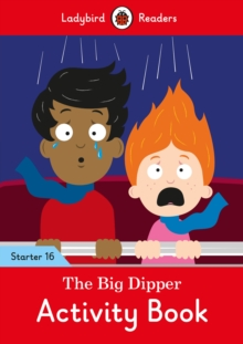 The Big Dipper Activity Book - Ladybird Readers Starter Level 16, Paperback / softback Book