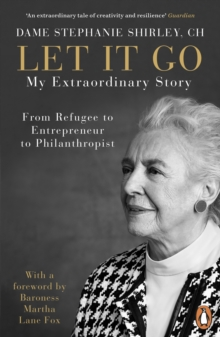 Let it Go : My Extraordinary Story - From Refugee to Entrepreneur to Philanthropist, EPUB eBook