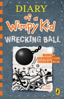 Diary of a Wimpy Kid: Wrecking Ball (Book 14), Paperback / softback Book