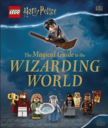 LEGO Harry Potter The Magical Guide to the Wizarding World, Hardback Book