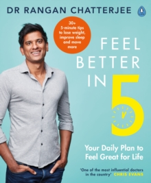 Feel Better In 5 : Your Daily Plan to Feel Great for Life, Paperback / softback Book