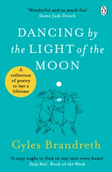 Dancing By The Light of The Moon : Over 250 poems to read, relish and recite, EPUB eBook