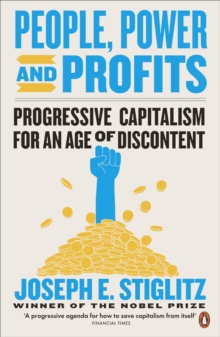 People, Power, and Profits : Progressive Capitalism for an Age of Discontent, EPUB eBook
