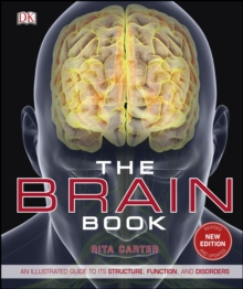 The Brain Book : An Illustrated Guide to its Structure, Functions, and Disorders, PDF eBook