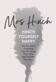 Hinch Yourself Happy : All The Best Cleaning Tips To Shine Your Sink And Soothe Your Soul, Hardback Book