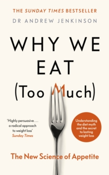 Why We Eat (Too Much) : The New Science of Appetite, Hardback Book