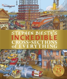 Stephen Biesty's Incredible Cross-Sections of Everything, Hardback Book