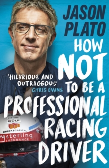 How Not to Be a Professional Racing Driver, Hardback Book
