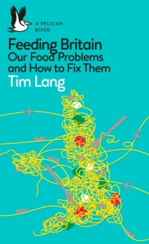 Feeding Britain : Our Food Problems and How to Fix Them, EPUB eBook