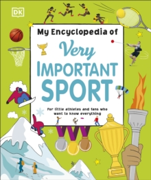 My Encyclopedia of Very Important Sport : For little athletes and fans who want to know everything, Hardback Book