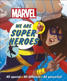 Marvel We Are Super Heroes! : All Special, All Different, All Powerful!, Paperback / softback Book