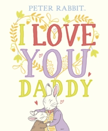 Peter Rabbit I Love You Daddy, Hardback Book