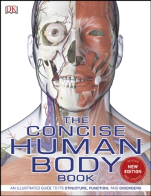 The Concise Human Body Book : An illustrated guide to its structure, function and disorders, PDF eBook