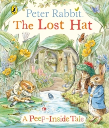 Peter Rabbit: The Lost Hat A Peep-Inside Tale, Board book Book