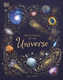 The Mysteries of the Universe : Discover the best-kept secrets of space, Hardback Book