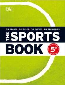 The Sports Book : The Sports*The Rules*The Tactics*The Techniques, Hardback Book