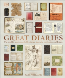 Great Diaries : The world's most remarkable diaries, journals, notebooks, and letters, Hardback Book