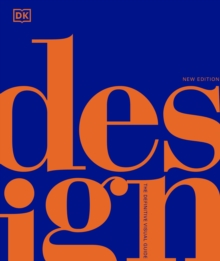 Design : The Definitive Visual Guide, Hardback Book