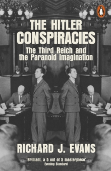 The Hitler Conspiracies : The Third Reich and the Paranoid Imagination, EPUB eBook