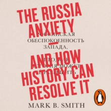 The Russia Anxiety : And How History Can Resolve It, eAudiobook MP3 eaudioBook